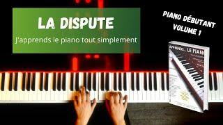 La dispute - J'apprends le piano tout simplement - Volume 1