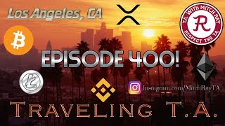 Cryptocurrency : Traveling T.A. Los Angeles Edition. Episode 400 - Crypto Technical Analysis