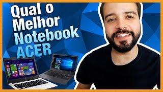Notebook Acer é bom? Vale a pena mesmo? | Análise Completa!!