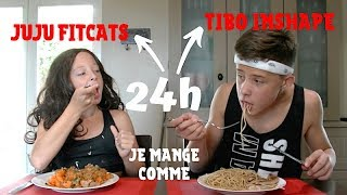24h On mange comme Tibo InShape et JujuFitcats !