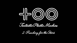 Fantastic Plastic Machine / Reaching for the Stars [Vo: INCOGNITO] ...