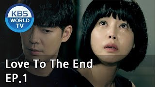 Love To The End | 끝까지 사랑 EP.1 [SUB: ENG, CHN/2018.07.27]