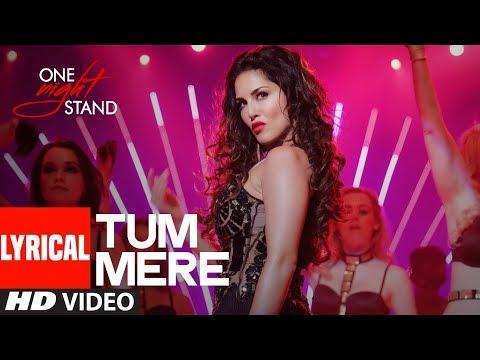 Tum Mere Lyrical Video Song | ONE NIGHT STAND | Sunny Leone, Tanuj Virwani | T-Series