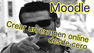 Crear Cuestionario o Examen Online. Plataforma Moodle. Sallenet