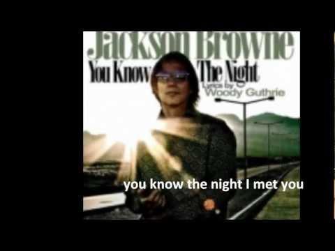 You Know The Night - Jackson Browne