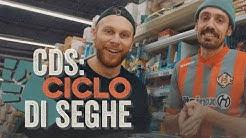 CDS: CICLO DI SEGHE