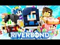 WE'RE IN A GAME! Riverbond!