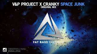 V&P PROJECT x CRANKY - Space Junk (Original Mix) [OUT NOW!]
