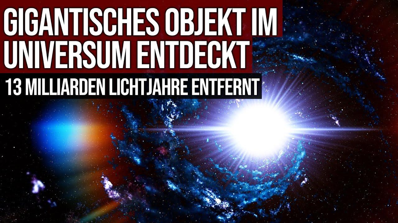 Gigantisches Objekt entdeckt - 13 Milliarden Lichtjahre entfernt