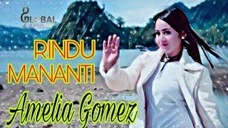 INI BARU DANGDUT.. AMELIA GOMEZ - RINDU MANANTI - lagu minang terbaru