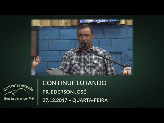 27.12.2017 | Quarta-Feira | Continue Lutando - Pr. Ederson José | Confraternização