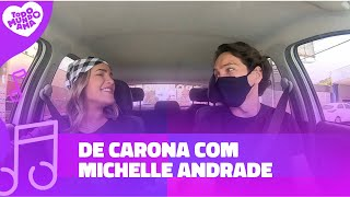 DE CARONA #9 - MICHELLE ANDRADE