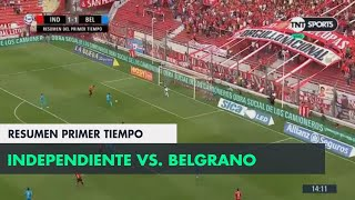 Resumen Primer Tiempo: Independiente vs Belgrano | Fecha 12 - Superliga Argentina 2018/2019