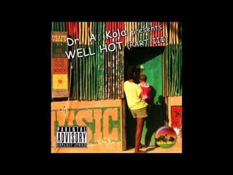 Dr. A. Kola - Well Hot (Part III)