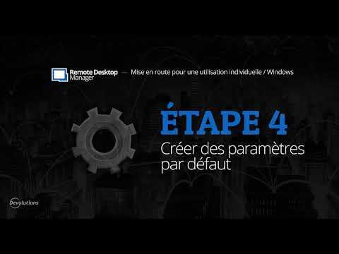 [FR] Mise en route de Remote Desktop Manager pour une utilisation individuelle - Étape 4