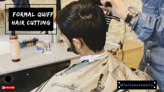 Formal Quiff Hair Cutting & Styling Video| Men's Fashion and Hairstyle Tutorial|  FARHAN ATEWALLA