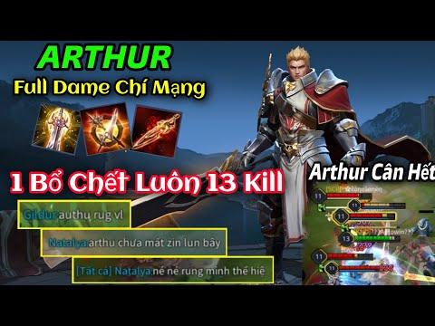 ARTHUR Full Dame 1 Bổ Chết Luôn Hủy Diệt Đối Thủ Đánh Bay Nghi Ngờ Đồng Đội | Liên Quân
