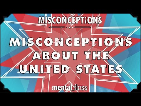 Misconceptions about the United States - mental_floss on YouTube (Ep. 33)