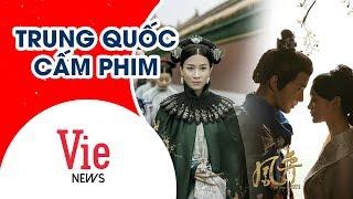 BẢN TIN VIENEWS | Thực hư chuyện Tổng cục Điện ảnh Trung Quốc ra lệnh cấm 16 thể loại phim Hoa ngữ