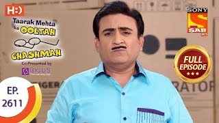 Taarak Mehta Ka Ooltah Chashmah - Ep 2611 - Full Episode - 28th November, 2018