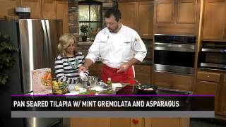 Healthy Cooking With Chef Mark Mckinney- Pan Seared Tilapia With Mint Gremolata And Fresh Asparagus
