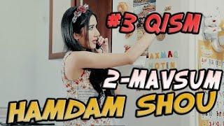 Ham Dam SHOU 2-mavsum (3-qism) (20.08.2017) | Хам Дам ШОУ 2-мвсум (3-кисм)
