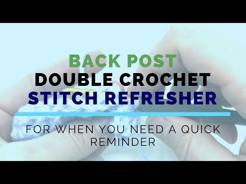 Back Post Double Crochet (BPDC) Super Fast Stitch Refresher Tutorial