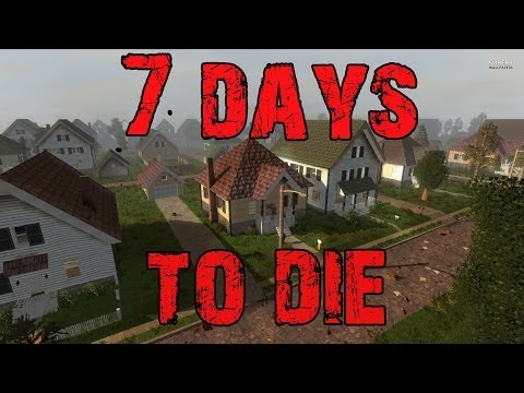 7 Days to Die: Ep1 - Screaming like girls