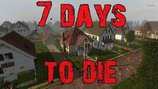 7 Days to Die: Ep1 - Screaming like girls