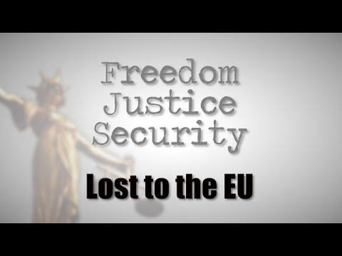 Freedom, Justice, Security - Lost to the EU