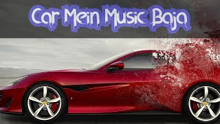 Car Mein Music Baja || Neha Kakkar New Song || Bass Boosted Songs