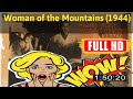 [ [VLOG] ] No.3 @The Mountain Woman (1944) #The3315izrxy
