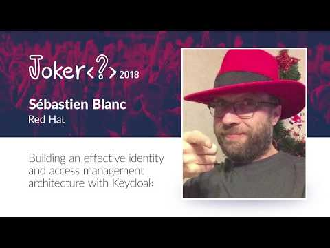Sébastien Blanc — Building An Effective Identity And Access Management Architecture With Keycloak