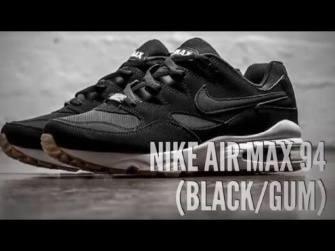 separation shoes ae1ae fc113 NIKE AIR MAX 94 (BLACK GUM)  SNEAKERS T - YouTube
