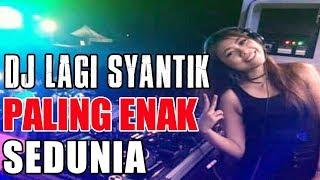 DJ REMIX DUGEM SANTAI SITI BADRIAH LAGI SYANTIK MANTAP JIWA 2018