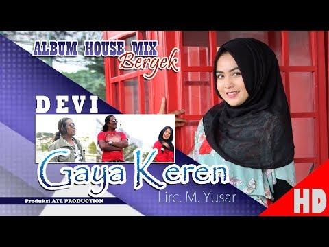 DEVI - GAYA KEREN ( Albu House Mix Bergek Boh hate 4 ) HD Video Quality 2018.