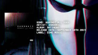 [NEW ALBUM 2015] Zardonic - Against All Odds (Full Preview)