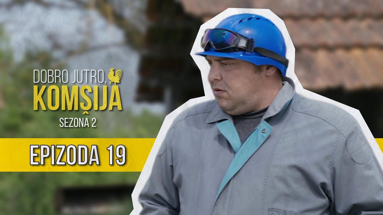 Download DOBRO JUTRO KOMŠIJA (SEZONA 2) - 19 EPIZODA