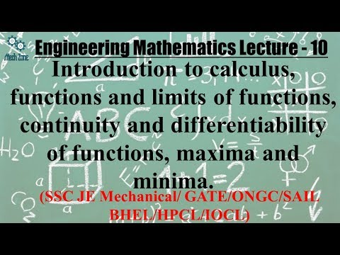 Engineering Mathematics  Lecture 11: Calculus, limits, continuity, differentiability, maxima.