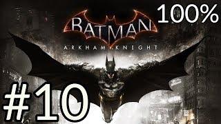 Batman: Arkham Knight 100% Gameplay Walkthrough Part 10 [1080p HD] - No Commentary
