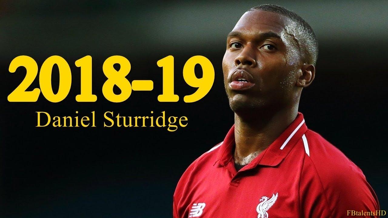 Daniel Sturridge 20182019 Liverpool Goals Skills Assists Hd