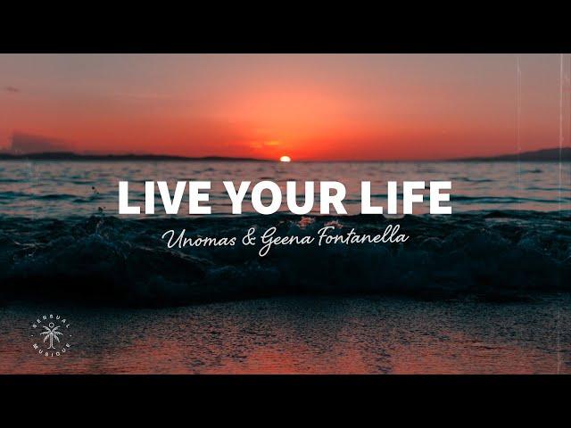 UNOMAS & Geena Fontanella - Live Your Life (Lyrics)