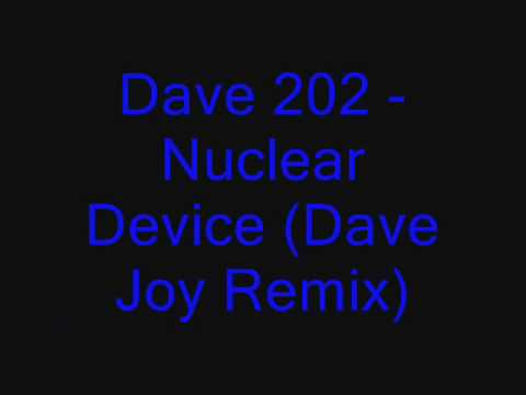 Dave 202 - Nuclear Device (Dave Joy Remix)