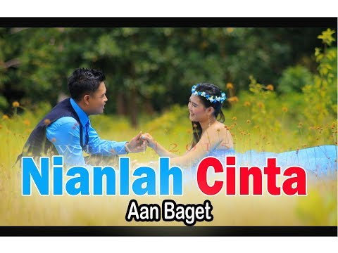 Lagu Dayak Aan Baget - Nianlah Cinta  ( Official Music Video )