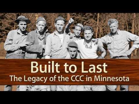 Built To Last: The Legacy of the Civilian Conservation Corps in Minnesota