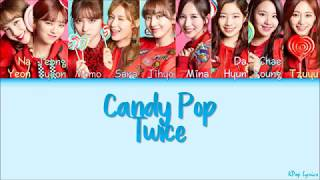 Twice (트와이스/トゥワイス) - candy pop color coded lyrics eng sub, kor rom and hangul :) *colors:* nayeon *light orange* jeongyeon *green* momo *dark red* sana...
