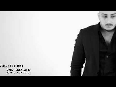 Download Vuk Mob ft Klinac - Ona rekla mi je (Official Audio)