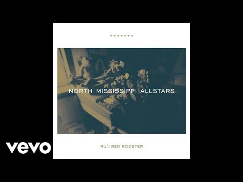 North Mississippi Allstars - Run Red Rooster (Audio)
