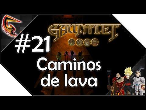 Caminos de lava - #21 Walking into Gauntlet