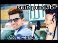 Suit Punjabi || Jass Manak || Cover by Sachin Sp || New Punjabi Song
